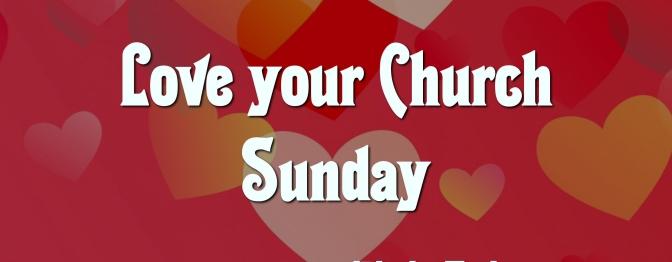 Love your church Sunday