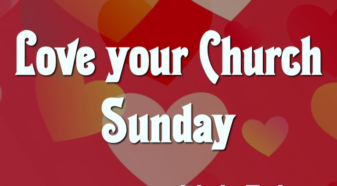 Love your Church Sunday – 11th Feb