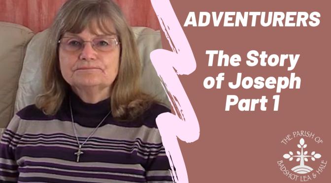 Adventurers – The Story of Joseph part 1