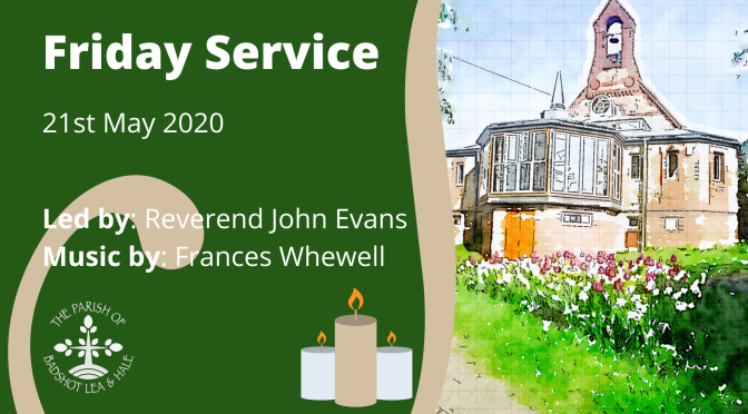 Friday Service – 22nd May