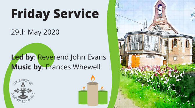 Friday Service – 29th May