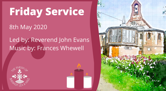 Friday Service – 8th May
