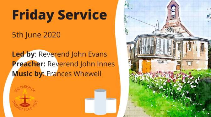 Friday Service – 5th June
