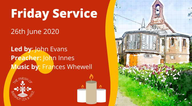 Friday Service – 26th June