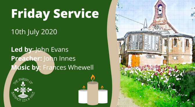 Friday Service – 10th July