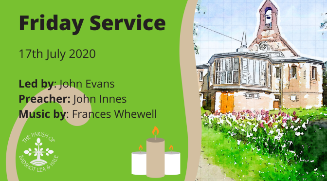 Friday Service – 17th July