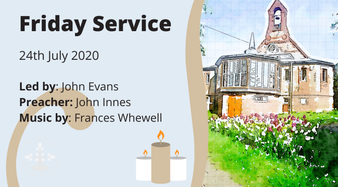 Friday Service – 31st July
