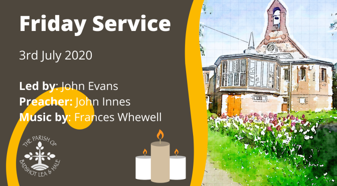 Friday Service – 3rd July