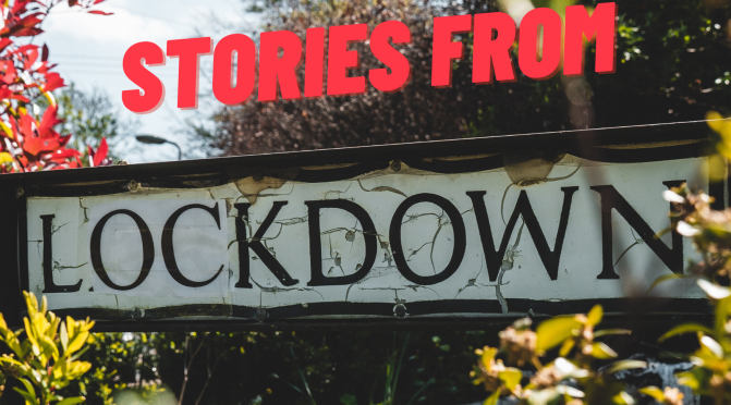 Stories from Lockdown