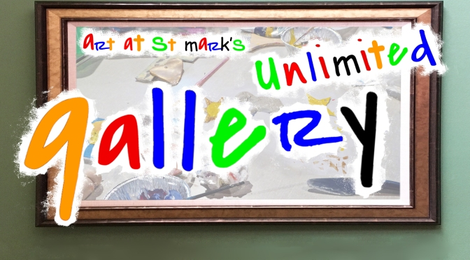 Art at St Mark's – Unlimited