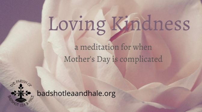 Loving Kindness –  for when Mother's Day is Complicated